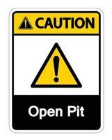 Vorsicht Open Pit Symbol Zeichen auf weißem Hintergrund vektor