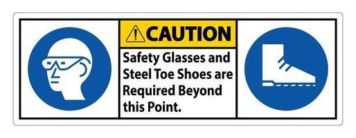 Über diesen Punkt hinaus sind Schutzbrillen und Stahlkappenschuhe erforderlich vektor
