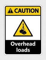 Vorsicht Overhead-Lasten Zeichen auf transparentem Hintergrund vektor