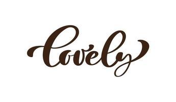 Kalligraphie Schriftzug Pinsel Text schön. Vektor Hand gezeichnet isolierte Phrase. isoliertes Design der Illustrationskritzelskizze für Grußkarte, Druck