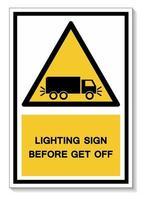 Beleuchtungszeichen vor dem Aussteigen Symbol Zeichen vektor