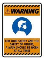 Warnung für Ihre Sicherheit und andere Maske jederzeit auf weißem Hintergrund unterschreiben vektor
