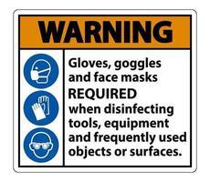 Warnhandschuhe Schutzbrille und Gesichtsmaske erforderlich Zeichen vektor
