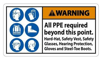 Warnung ppe über diesen Punkt hinaus erforderlich Schutzhelm Sicherheitsweste Sicherheitsglas Gehörschutz vektor