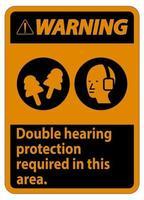 Warnschild doppelter Gehörschutz in diesem Bereich mit Ohrenschützern und Ohrstöpseln erforderlich vektor