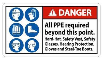 Gefahr ppe über diesen Punkt hinaus erforderlich Schutzhelm Schutzweste Schutzbrille Gehörschutz vektor