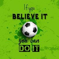 Inspirierend Zitat Fußball oder Fußball Hintergrund vektor