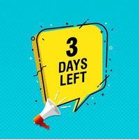 Anzahl Tage übrig Countdown-Vorlage mit Megaphon und Sprechblase vektor