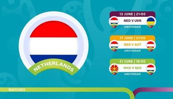 Zeitplan der Niederlande Nationalmannschaft Spiele in der Endphase bei der Fußball-Meisterschaft 2020 Vektor-Illustration von Fußball-2020-Spielen vektor