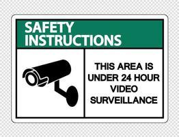 Sicherheitshinweise Dieser Bereich befindet sich unter einem 24-Stunden-Videoüberwachungsschild auf transparentem Hintergrund vektor