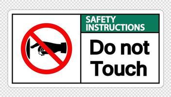 Sicherheitshinweise berühren Sie nicht das Schild auf dem transparenten Hintergrund vektor