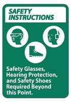 Sicherheitshinweise unterschreiben Schutzbrille Gehörschutz und Sicherheitsschuhe über diesen Punkt hinaus erforderlich vektor
