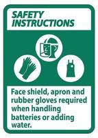 Sicherheitshinweise Schild Gesichtsschutzschürze und Gummihandschuhe erforderlich beim Umgang mit Batterien oder beim Hinzufügen von Wasser mit PPE-Symbolen vektor