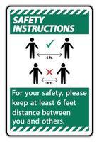 Sicherheitshinweise halten zu Ihrer Sicherheit einen Abstand von 6 Fuß ein. Bitte halten Sie einen Abstand von mindestens 6 Fuß zwischen Ihnen und anderen Personen ein vektor