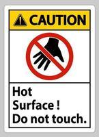 Warnschild heiße Oberfläche nicht auf weißem Hintergrund berühren vektor