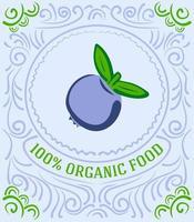 Vintage-Label mit Blaubeeren und Schriftzug 100 Prozent Bio-Lebensmittel vektor