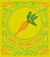 Vintage-Label mit Karotte und Schriftzug 100 Prozent Bio-Lebensmittel vektor