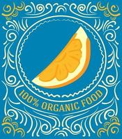 Vintage-Label mit Orange und Schriftzug 100 Prozent Bio-Lebensmittel vektor