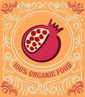 Vintage-Label mit Granatapfel und Schriftzug 100 Prozent Bio-Lebensmittel vektor