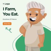 Banner Design von ich Farm Sie essen Vorlage vektor