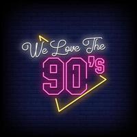 Wir lieben 90er Neonschilder Stil Text Vektor
