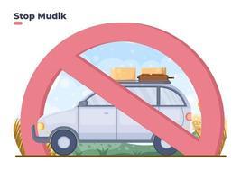 Vektor flache Illustration Stop Mudik Lebaran oder Eid Reisen. Gehen Sie während der Eid- und Covid-19-Coronavirus-Pandemie nicht in Ihre Heimatstadt zurück. Indonesien Mudik zur Heimatstadt Tradition mit Auto fahren