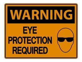 Warnung Augenschutz erforderlich Wandschild auf weißem Hintergrund vektor