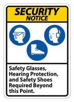 Sicherheitshinweis Zeichen Schutzbrille Gehörschutz und Sicherheitsschuhe über diesen Punkt hinaus auf weißem Hintergrund erforderlich vektor
