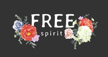 Slogan des freien Geistes mit bunter Blumenillustration auf schwarzem Hintergrund vektor