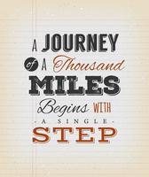 Eine Reise von tausend Meilen beginnt mit einem einzigen Schritt