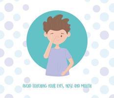 Covid-19-Pandemieprävention, Berührung von Augen, Nase und Mund vermeiden, vor Ansteckung schützen vektor