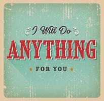 Ich werde alles für Sie tun
