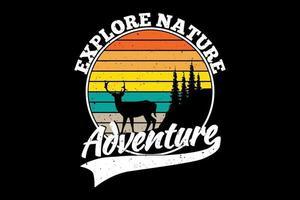 T-Shirt erkunden Natur Abenteuer Hirsch Retro-Stil vektor