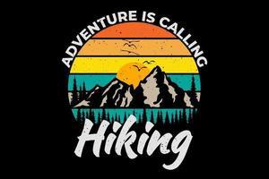 T-Shirt-Abenteuer ruft Wandern im Retro-Vintage-Stil vektor