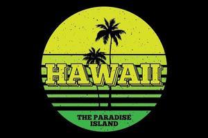 T-Shirt Hawaii Strand Paradies Insel schönes Retro-Design vektor
