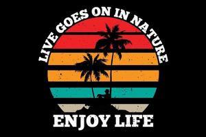 T-Shirt Leben geht weiter im Naturstrand Retro-Stil vektor