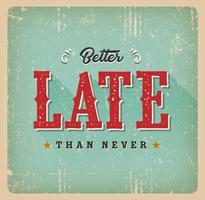 Besser spät als nie Vintage Card