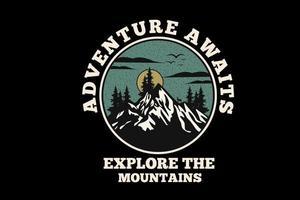 Abenteuer erwartet Sie Erkunden Sie das Design der Bergsilhouette vektor