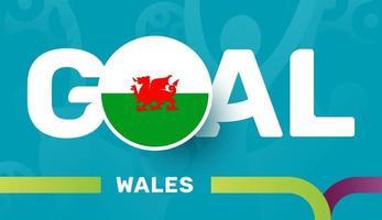 Wales-Flagge und Slogan-Ziel auf dem europäischen Fußballhintergrund 2020. Fußballturnier-Vektorillustration vektor