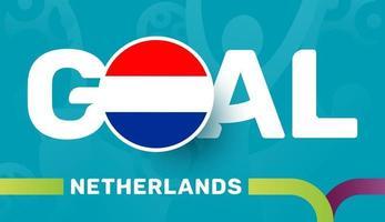 niederländische Flagge und Slogan-Tor auf dem Hintergrund des europäischen Fußballs 2020. Fußballturnier-Vektorillustration vektor