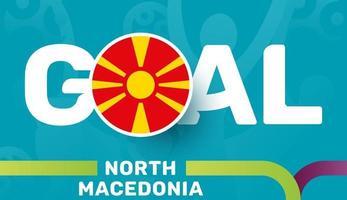 Nordmazedonien-Flagge und Slogan-Ziel auf dem europäischen Fußballhintergrund 2020. Fußballturnier-Vektorillustration vektor