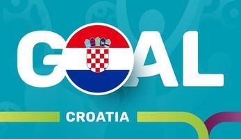 Kroatien-Flagge und Slogan-Ziel auf dem Hintergrund des europäischen Fußballs 2020. Fußballturnier-Vektorillustration vektor