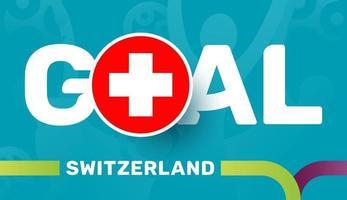 schweizer flagge und sloganziel auf dem hintergrund des europäischen fußballs 2020. Fußballturnier-Vektorillustration vektor