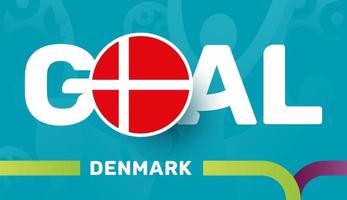 Dänemark-Flagge und Slogan-Ziel auf dem europäischen Fußballhintergrund 2020. Fußballturnier-Vektorillustration vektor