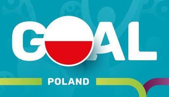 Polen-Flagge und Slogan-Ziel auf dem europäischen Fußballhintergrund 2020. Fußballturnier-Vektorillustration vektor