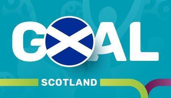 Schottland-Flagge und Slogan-Ziel auf dem Hintergrund des europäischen Fußballs 2020. Fußballturnier-Vektorillustration vektor