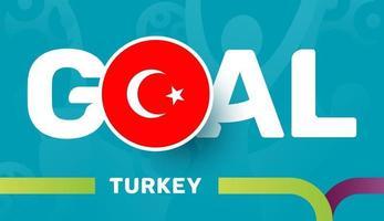 Türkei-Flagge und Slogan-Ziel auf dem europäischen Fußballhintergrund 2020. Fußballturnier-Vektorillustration vektor