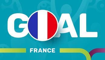 Frankreich-Flagge und Slogan-Ziel auf dem Hintergrund des europäischen Fußballs 2020. Fußballturnier-Vektorillustration vektor