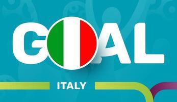 Italien-Flagge und Slogan-Ziel auf dem Hintergrund des europäischen Fußballs 2020. Fußballturnier-Vektorillustration vektor