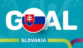 slowakei-flagge und slogan-ziel auf dem hintergrund des europäischen fußballs 2020. Fußballturnier-Vektorillustration vektor